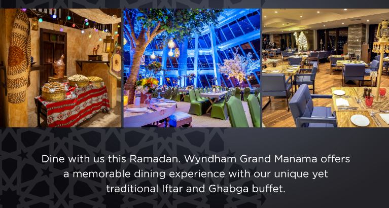 5 Reasons Wyndham Grand, Bahrain Bay, Is A Must Visit This Ramadan.